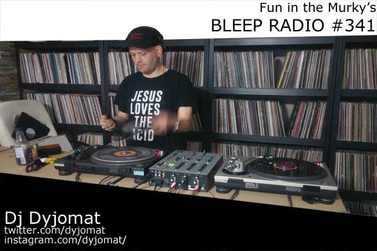 Bleep Radio #341 by DJ Dyjomat [CA]