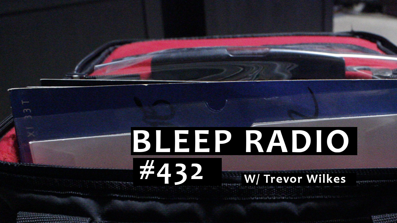 Bleep Radio #432 w/ Trevor Wilkes
