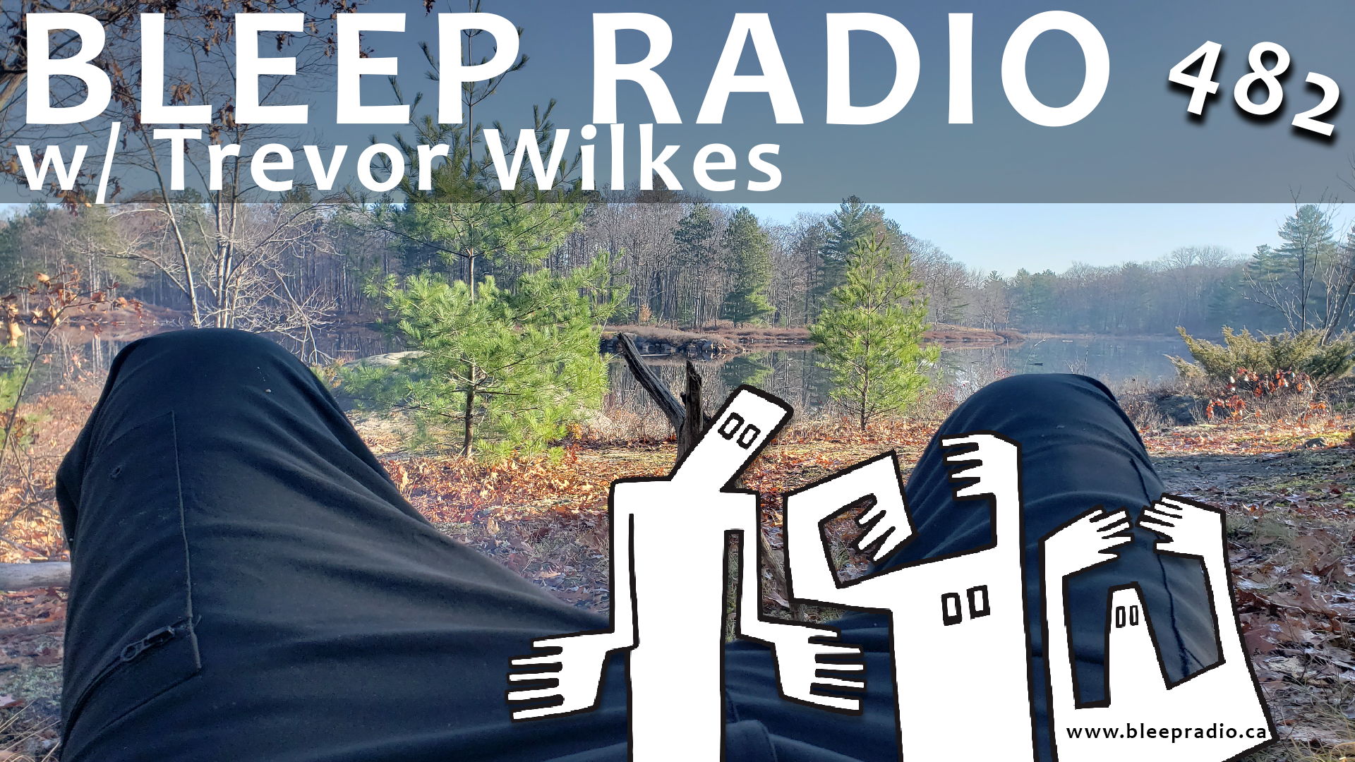 Bleep Radio #482 w/ Trevor WIlkes