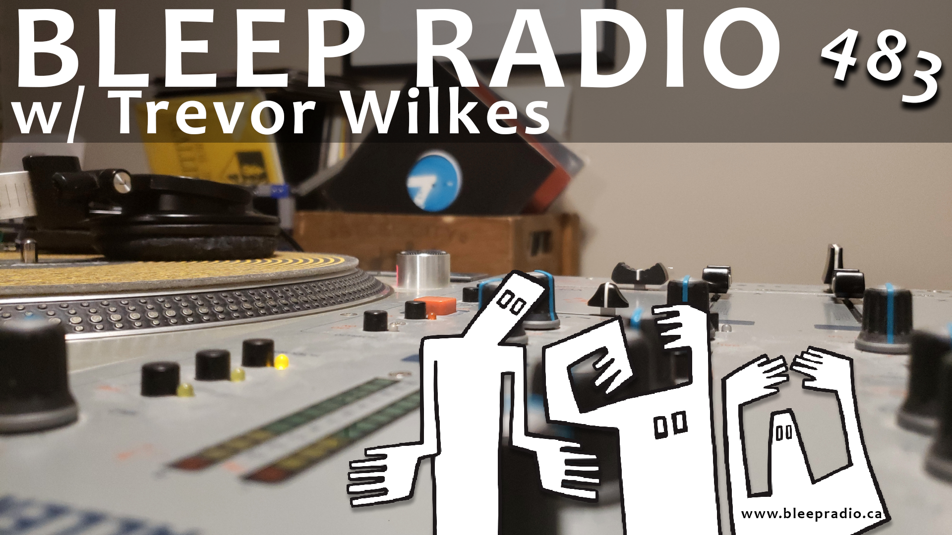 Bleep Radio #483 w/ Trevor Wilkes