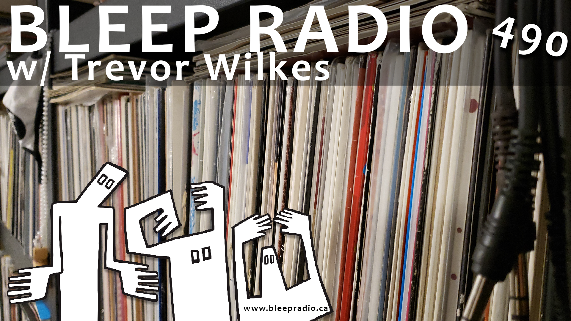 Bleep Radio #490 w/ Trevor WIlkes