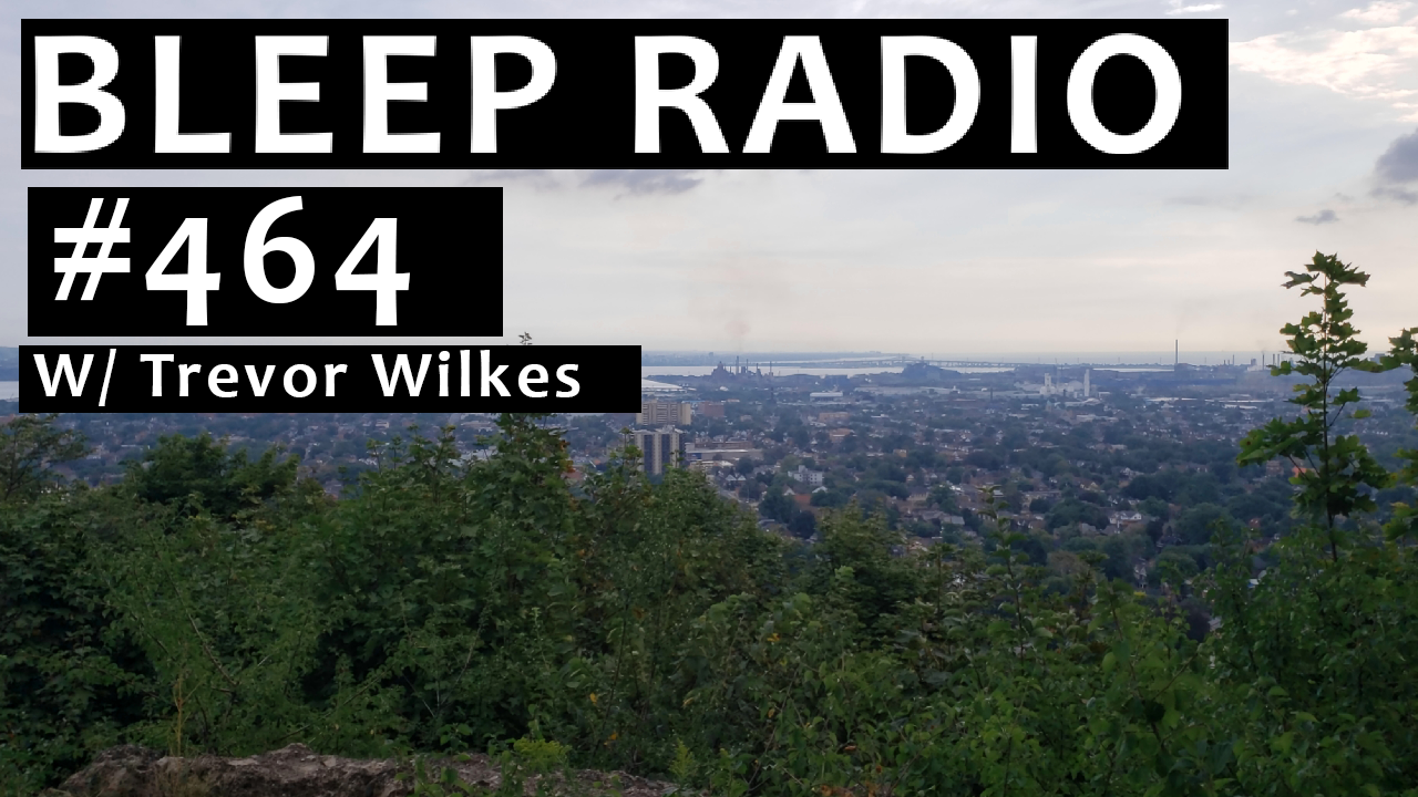 Bleep Radio #464 w/ Trevor Wilkes
