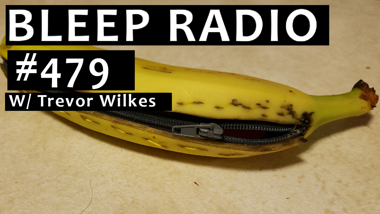 Bleep Radio #479 w/ Trevor Wilkes