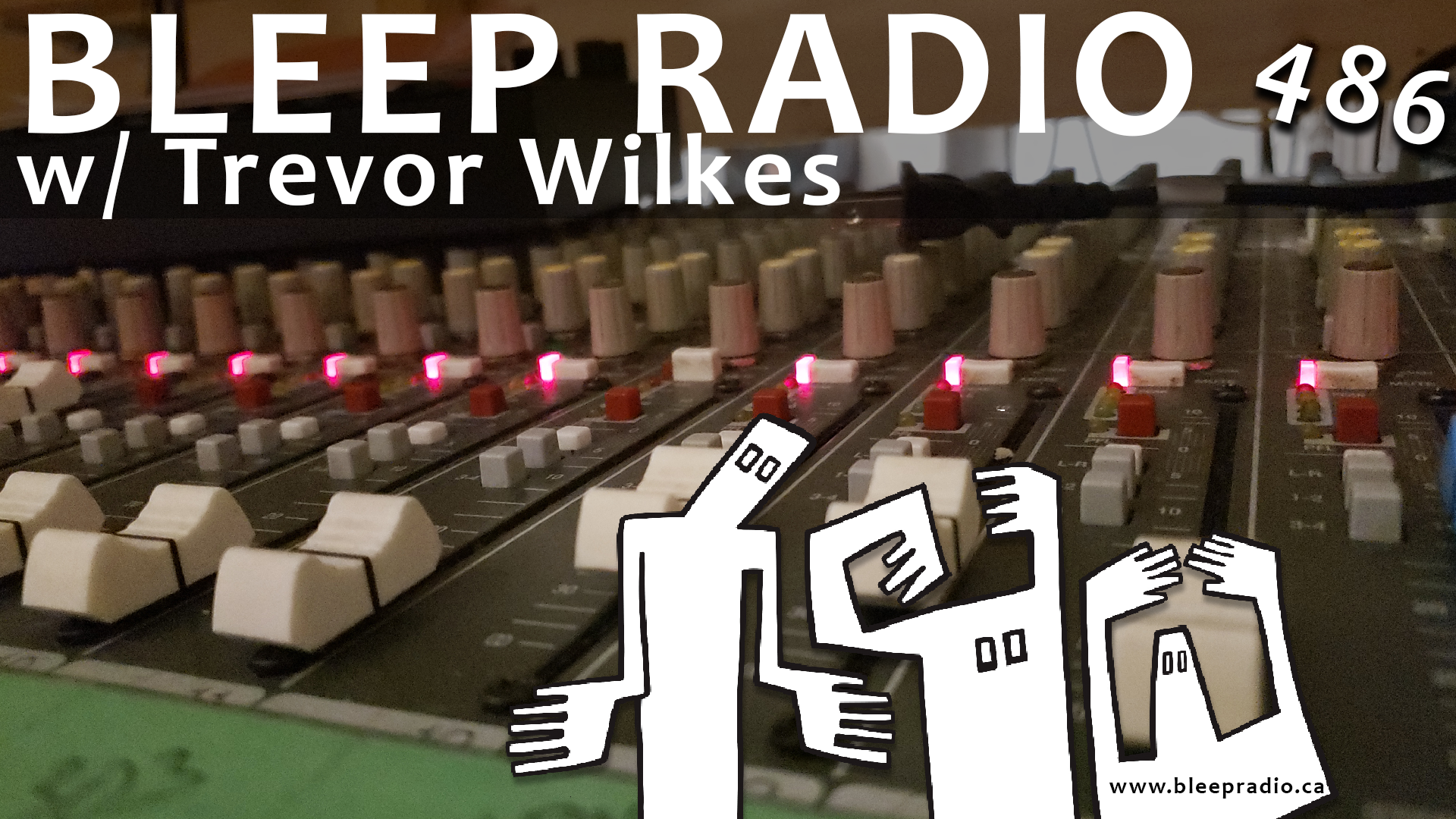 Bleep Radio #486 w/ Trevor Wilkes
