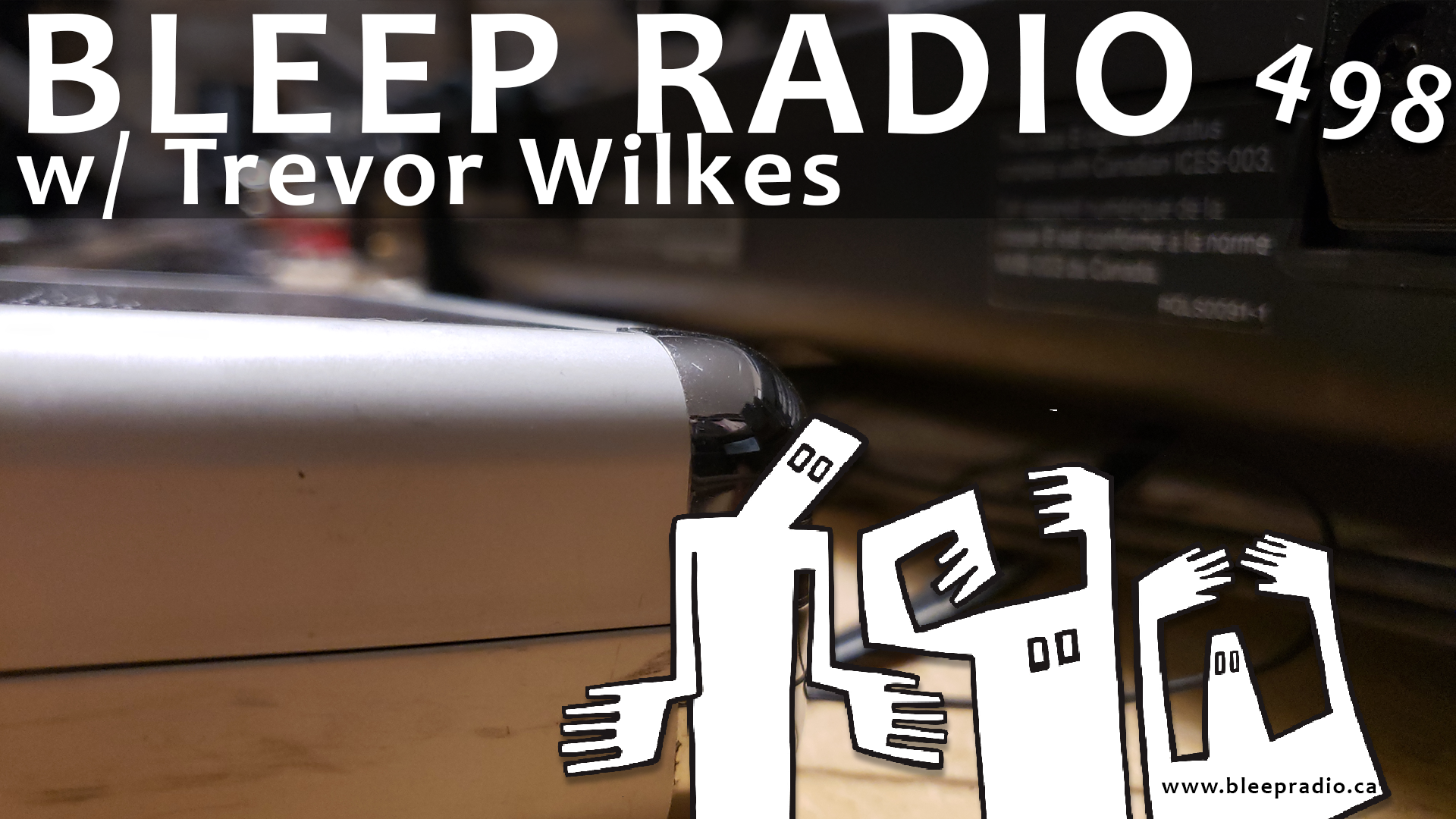Bleep Radio #498 w/ Trevor Wilkes