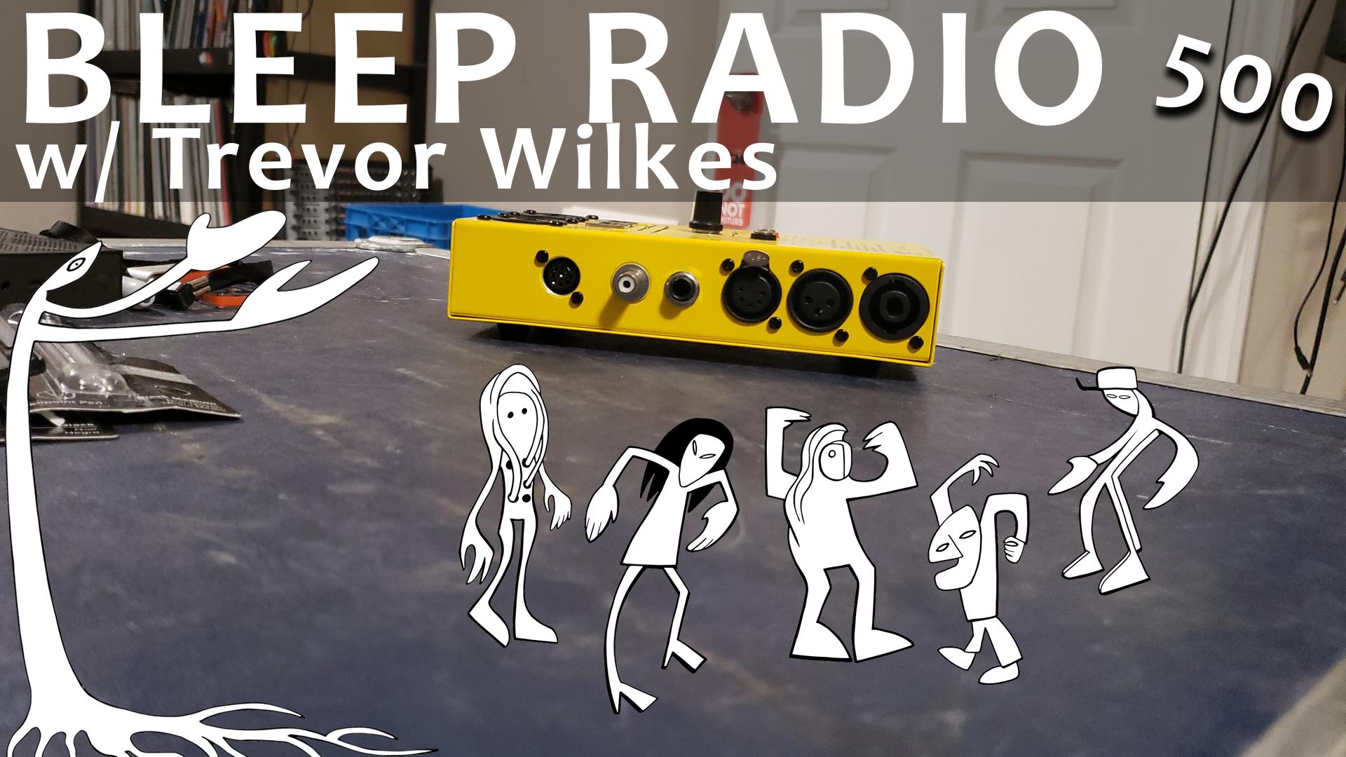 Bleep Radio #500 w/ All Those I Play